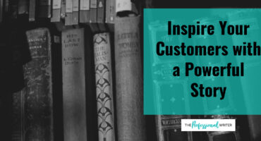 Inspire your customers with a powerful story, professional writer