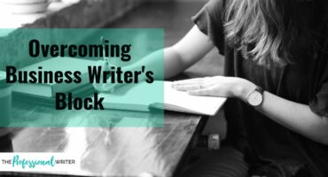 overcome business writers block, inspiration for business stories, professional writer tips