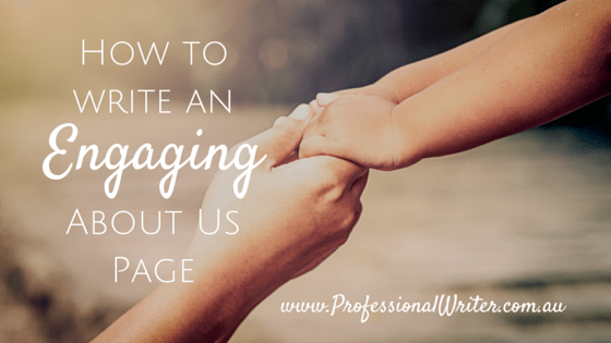 Engaging About Us page, website copywriting, web writer, how to write an about us page