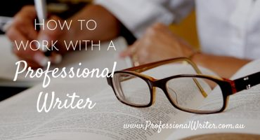 How to work with a professional writer, professional writer australia