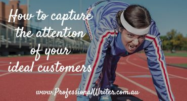 Capture ideal customers attention, marketing, target customers, professional writer, Professional writer Australia, Lyndall Guinery-Smith