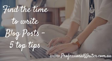 Find time to write blog posts, writing blog posts, blogging, blogging hacks and tips, Professional writer