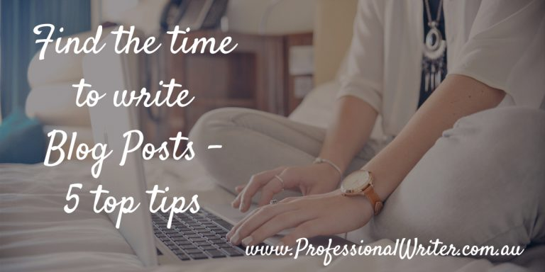 Find time to write blog posts, writing blog posts, blogging, blogging hacks and tips, Professional writer