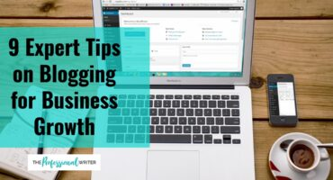 Blogging tips, business blogging, boost your website ranking, professional writer
