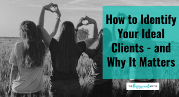 How to identify your ideal clients, marketing tips