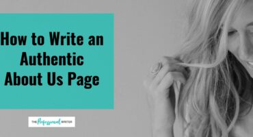 Write an authentic About Us page, website writing tips, Professional writer