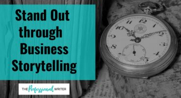 Stand Out from your competition with business storytelling, professional writer