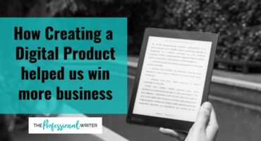 How creating a digital product helps win business, digital products, professional writer