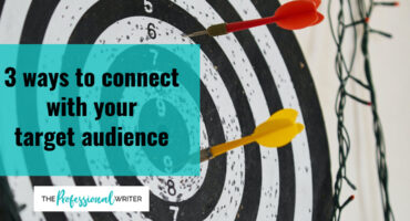 Connect with your target audience, professional writer