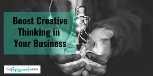 business creative thinking, bring creativity alive in your business, professional writer