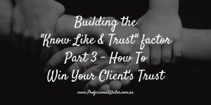 win your customer's trust, win trust, win clients, client attraction, website content, professional writer